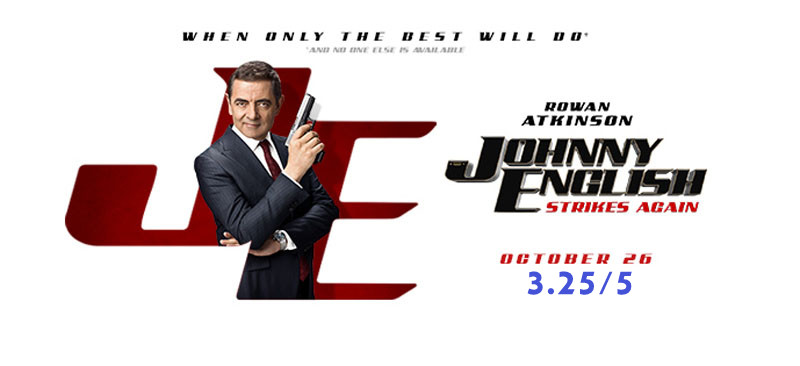 Johnny English Strikes Again Review by Jithin J Prasad | If you are bored and looking for some comedy to make your day, go for Johnny English : Strikes Again I can guarantee that Johnny won't be disappointing you