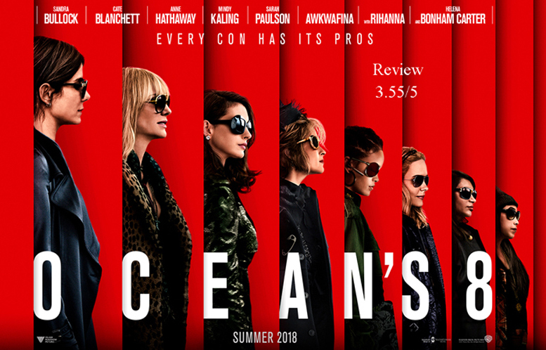 Ocean's 8 Honest Review by Jithin J Prasad   A Good Spin-Off To The Original Ocean's Trilogy